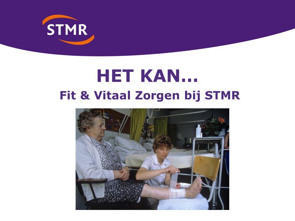 HET KAN… Fit & Vitaal Zorgen bij STMR
