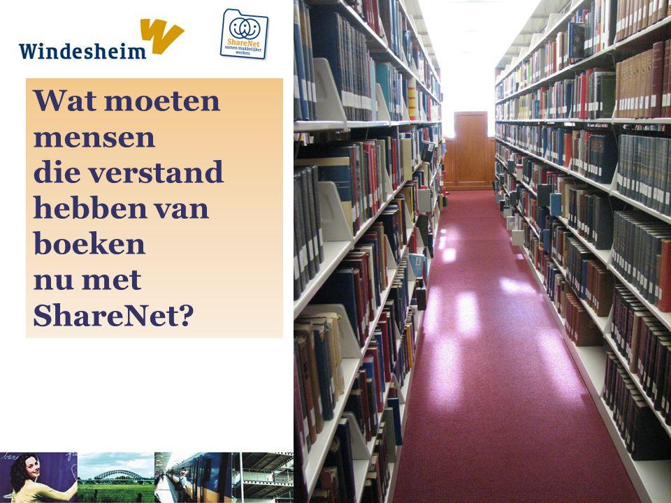Wat moeten mensen die verstand hebben van boeken nu met ShareNet?