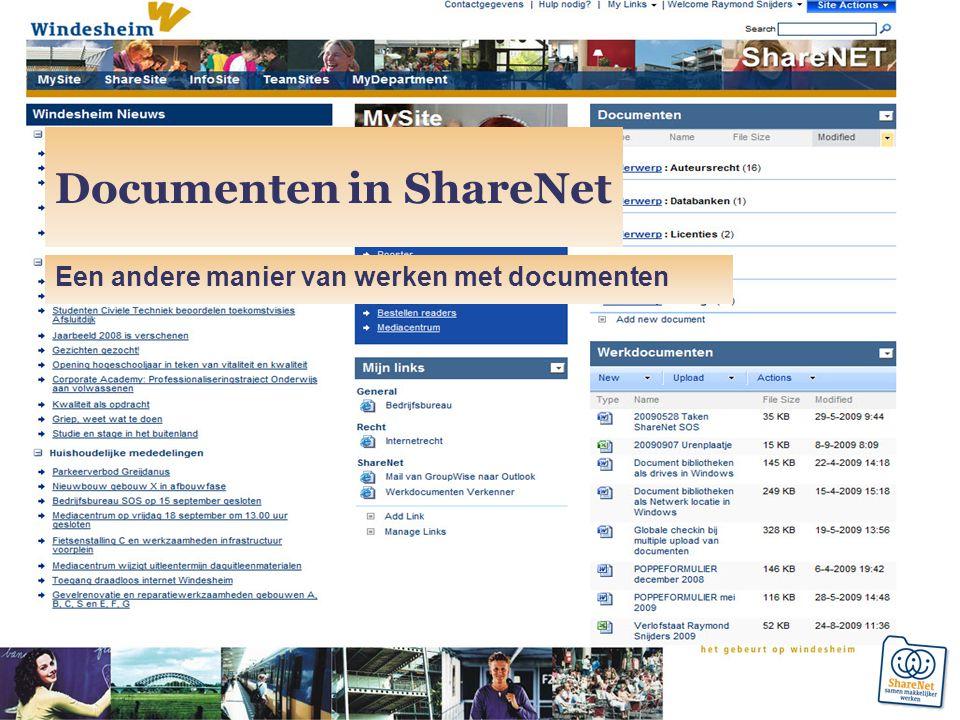 Documenten in ShareNet Een andere manier van werken met documenten