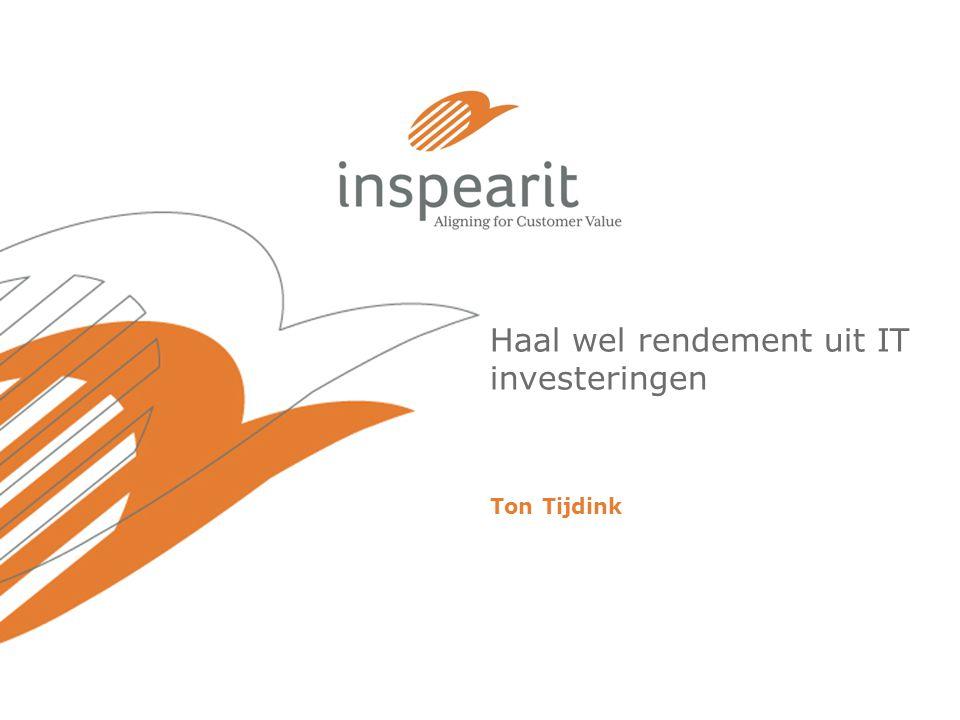 Haal wel rendement uit IT investeringen Ton Tijdink