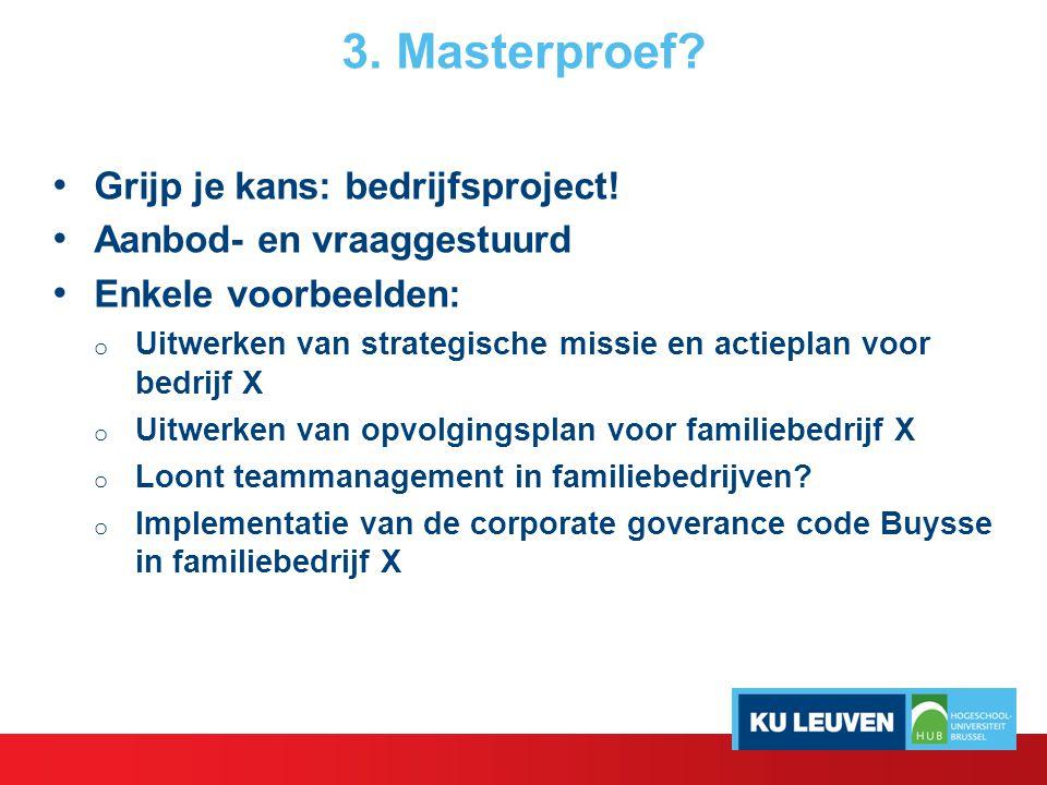 3.Masterproef. Grijp je kans: bedrijfsproject.