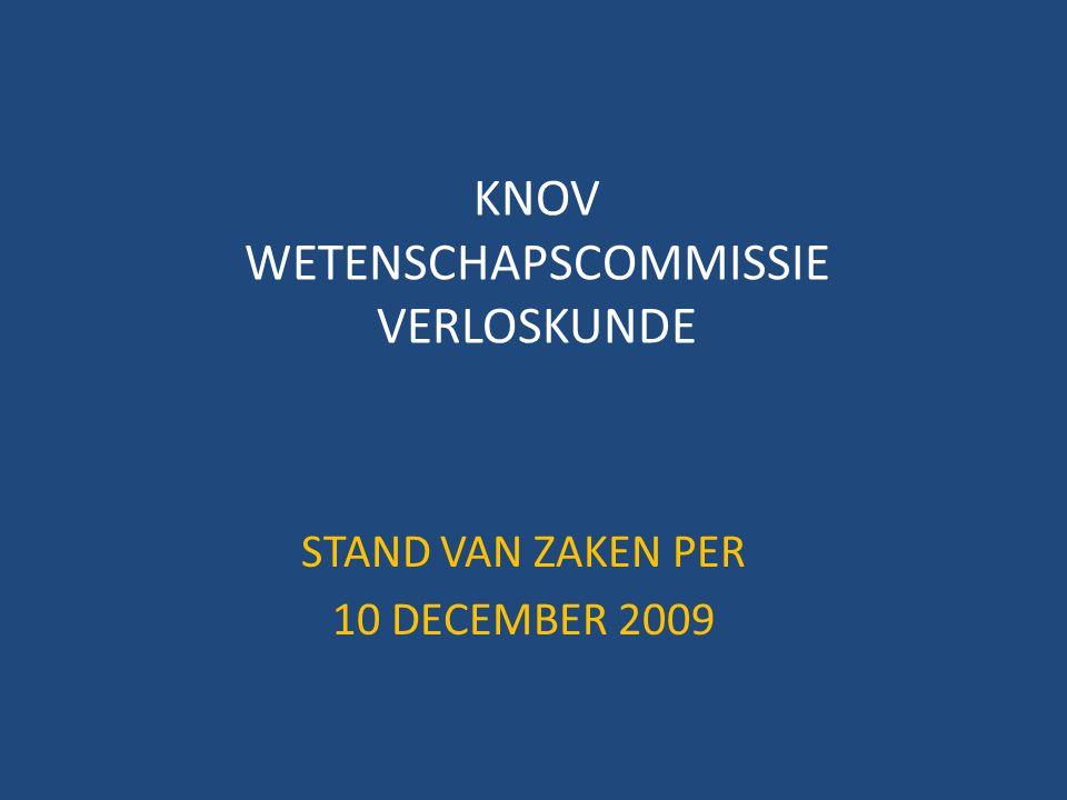 KNOV WETENSCHAPSCOMMISSIE VERLOSKUNDE STAND VAN ZAKEN PER 10 DECEMBER 2009