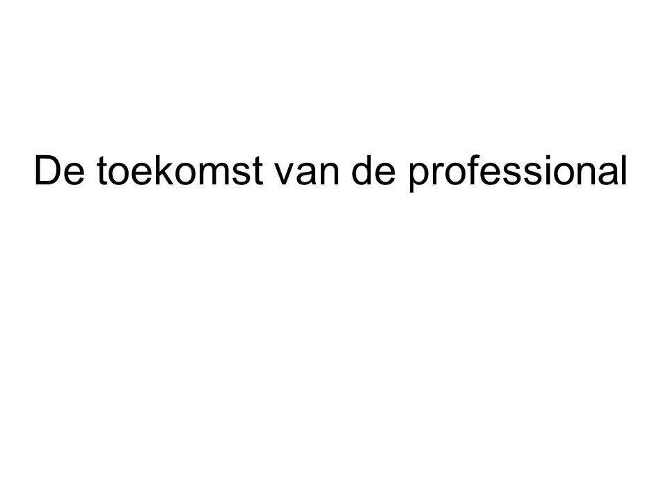De toekomst van de professional