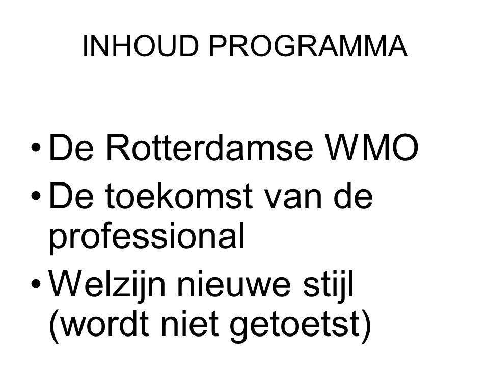 De Rotterdamse WMO In 2005 is men begonnen met de voorbereidingen op de invoering van de WMO door middel van het formuleren van een gemeenschappelijke visie.