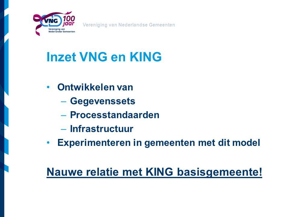 Vereniging van Nederlandse Gemeenten Inzet VNG en KING Ontwikkelen van –Gegevenssets –Processtandaarden –Infrastructuur Experimenteren in gemeenten me