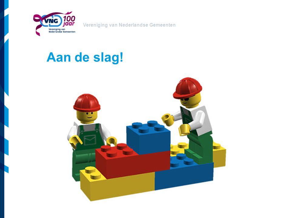 Vereniging van Nederlandse Gemeenten Aan de slag!
