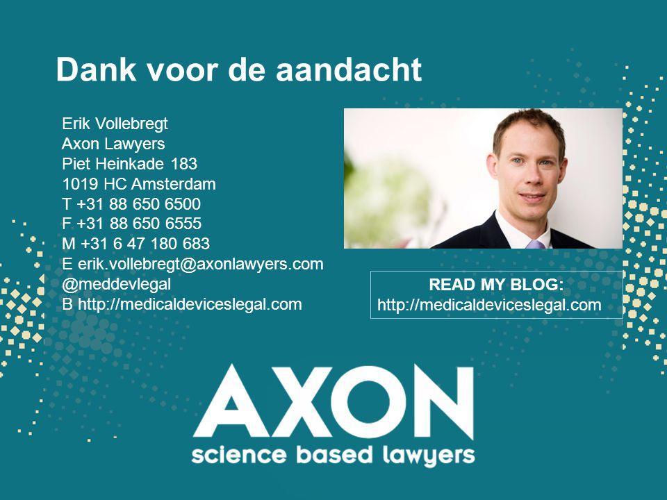 Dank voor de aandacht Erik Vollebregt Axon Lawyers Piet Heinkade 183 1019 HC Amsterdam T +31 88 650 6500 F +31 88 650 6555 M +31 6 47 180 683 E erik.v