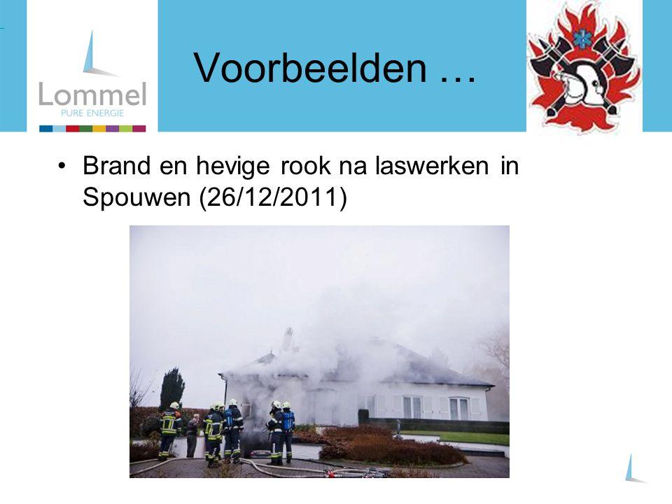 Voorbeelden … Brand en hevige rook na laswerken in Spouwen (26/12/2011) Brand en hevige rook na laswerken in Spouwen