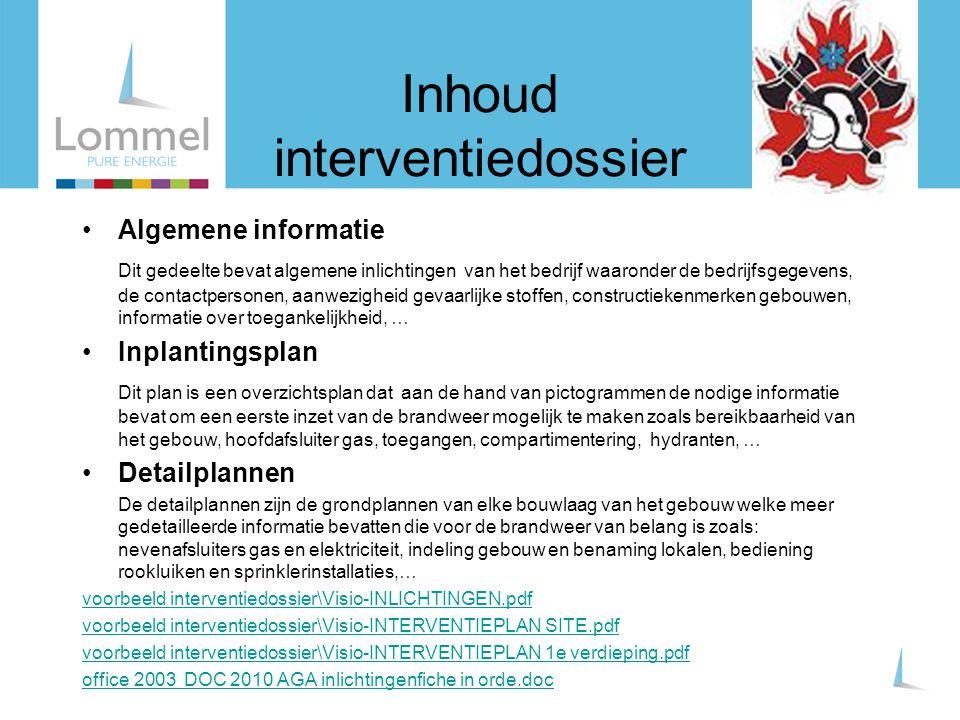 Inhoud interventiedossier Algemene informatie Dit gedeelte bevat algemene inlichtingen van het bedrijf waaronder de bedrijfsgegevens, de contactperson