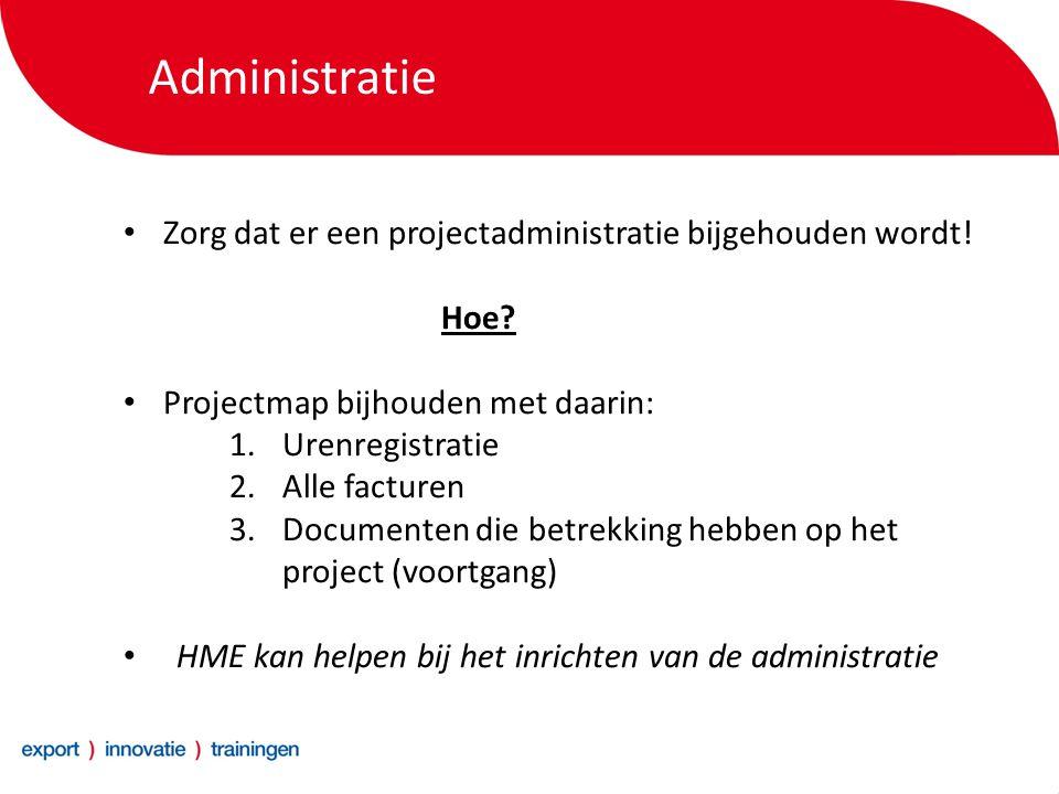 Administratie Zorg dat er een projectadministratie bijgehouden wordt.