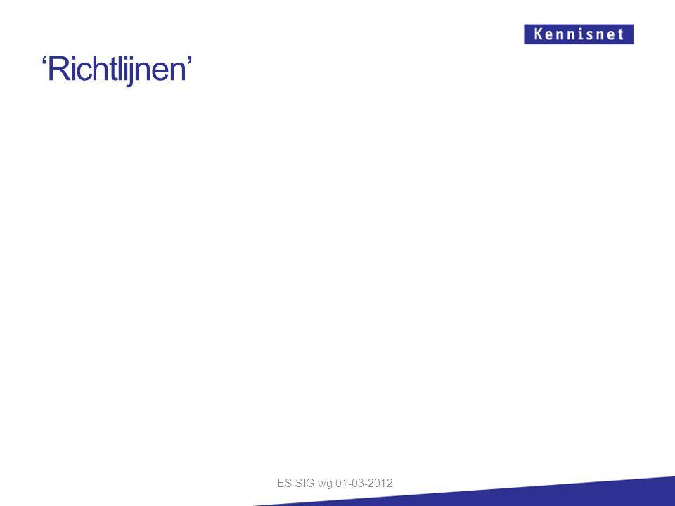'Richtlijnen' ES SIG wg 01-03-2012