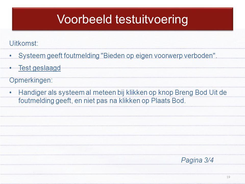 19 Voorbeeld testuitvoering 19 Uitkomst: Systeem geeft foutmelding