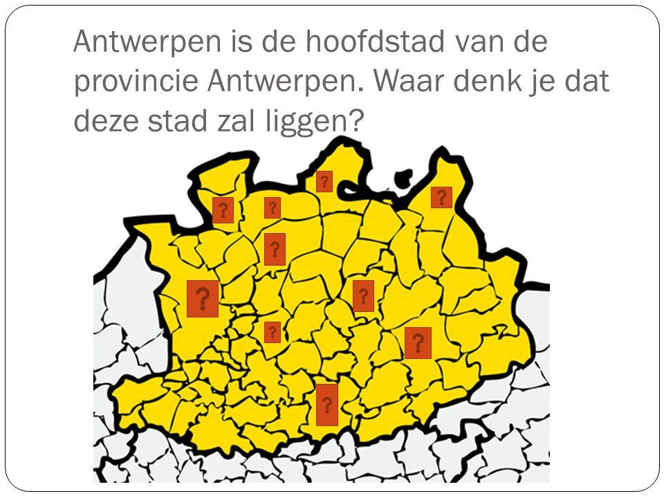 Antwerpen is de hoofdstad van de provincie Antwerpen. Waar denk je dat deze stad zal liggen?