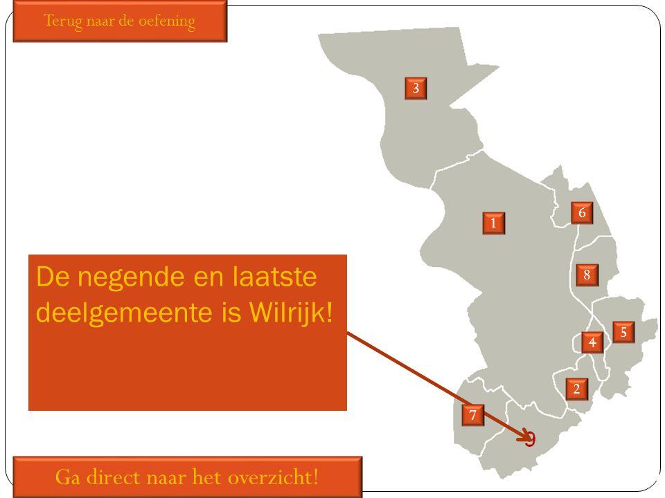 De negende en laatste deelgemeente is Wilrijk! 1 2 3 5 6 7 8 Ga direct naar het overzicht! Terug naar de oefening 4