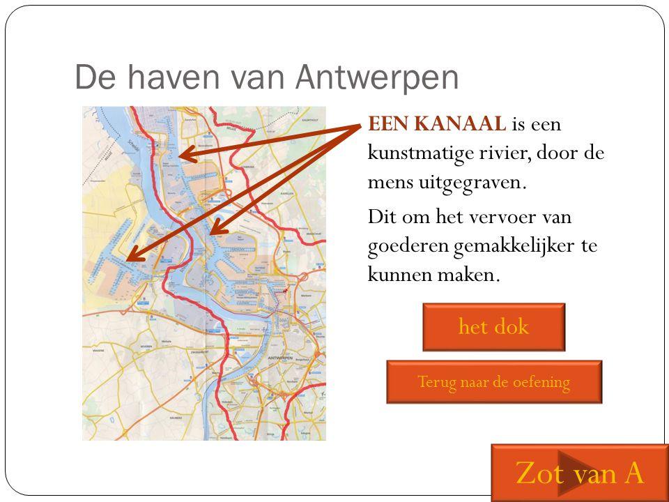 De haven van Antwerpen EEN KANAAL is een kunstmatige rivier, door de mens uitgegraven. Dit om het vervoer van goederen gemakkelijker te kunnen maken.