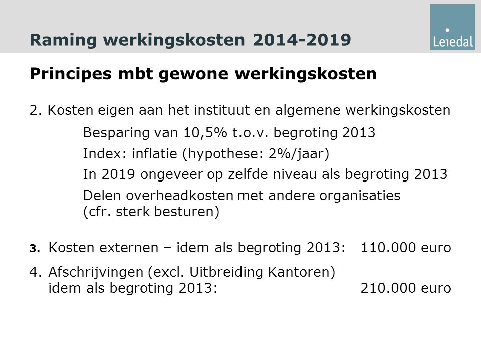 Raming werkingskosten 2014-2019 Principes mbt gewone werkingskosten 2.