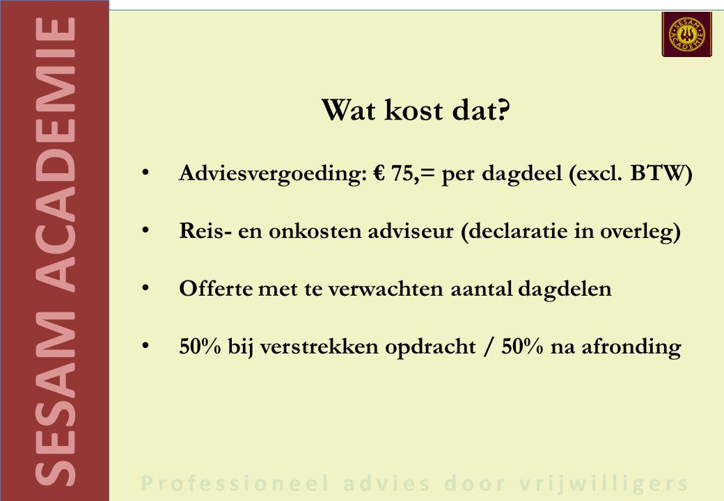 SESAM ACADEMIE Professioneel advies door vrijwilligers Wat kost dat.