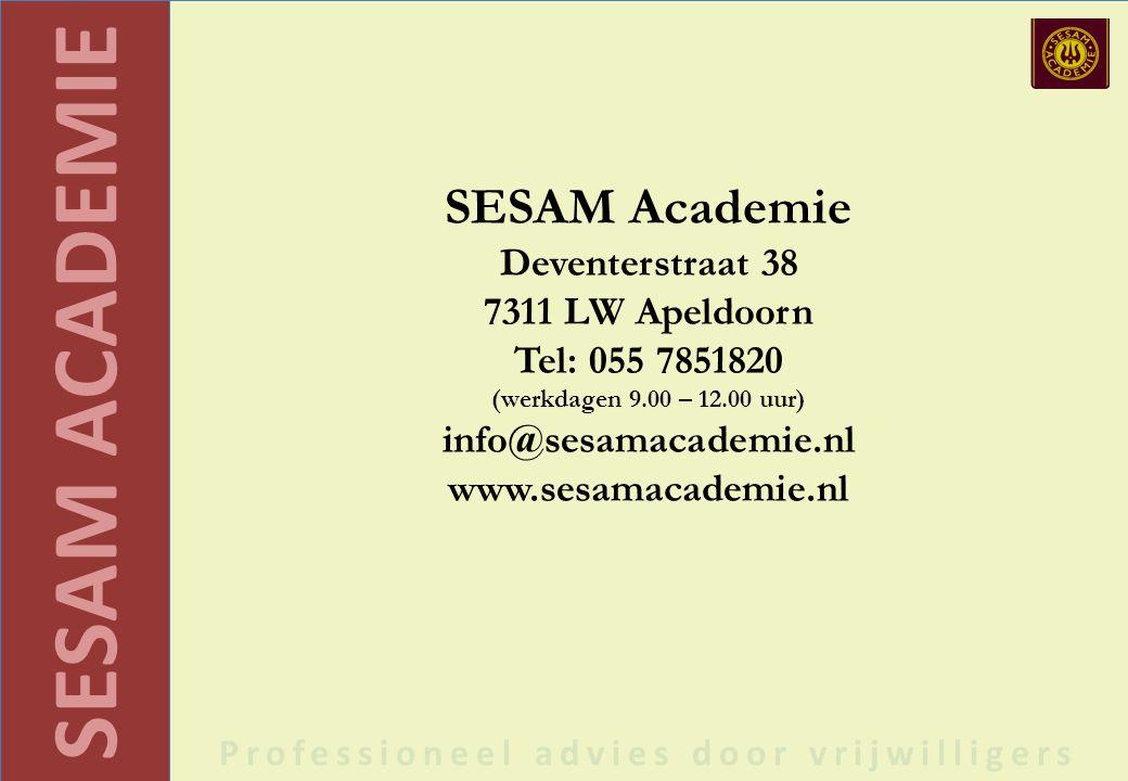 SESAM ACADEMIE Professioneel advies door vrijwilligers SESAM Academie Deventerstraat 38 7311 LW Apeldoorn Tel: 055 7851820 (werkdagen 9.00 – 12.00 uur) info@sesamacademie.nl www.sesamacademie.nl