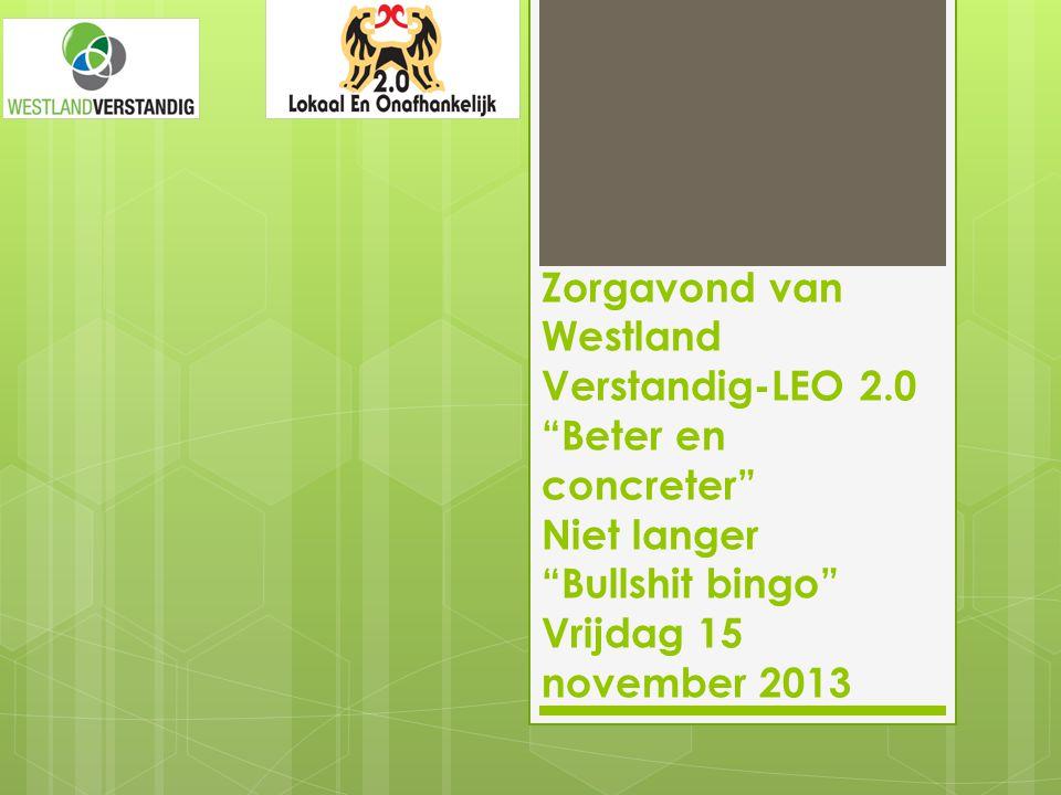 """Zorgavond van Westland Verstandig-LEO 2.0 """"Beter en concreter"""" Niet langer """"Bullshit bingo"""" Vrijdag 15 november 2013"""