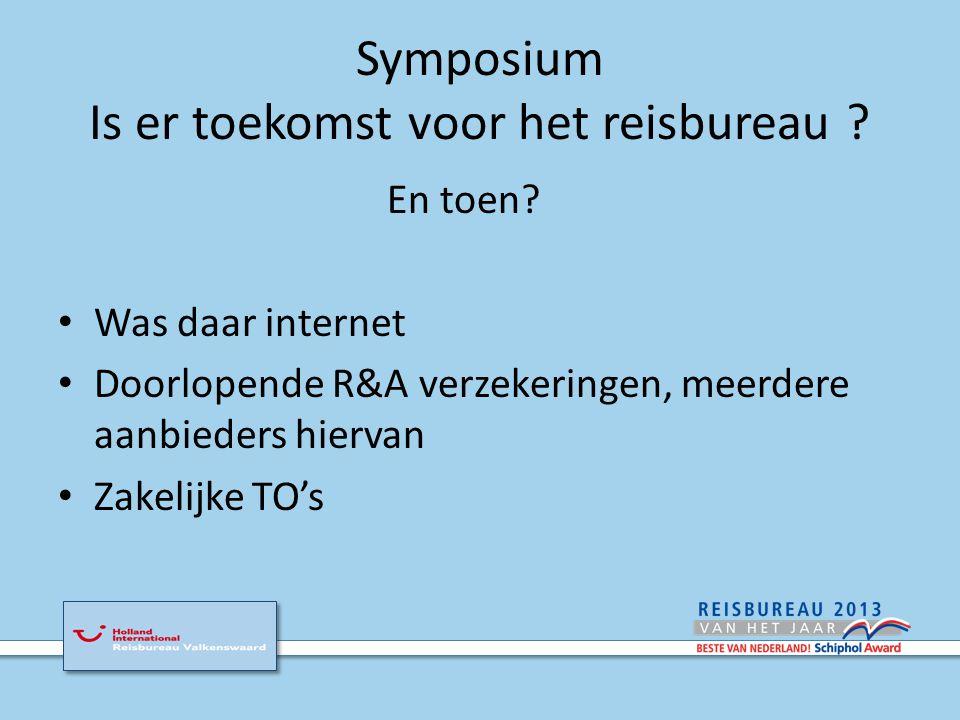 Symposium Is er toekomst voor het reisbureau