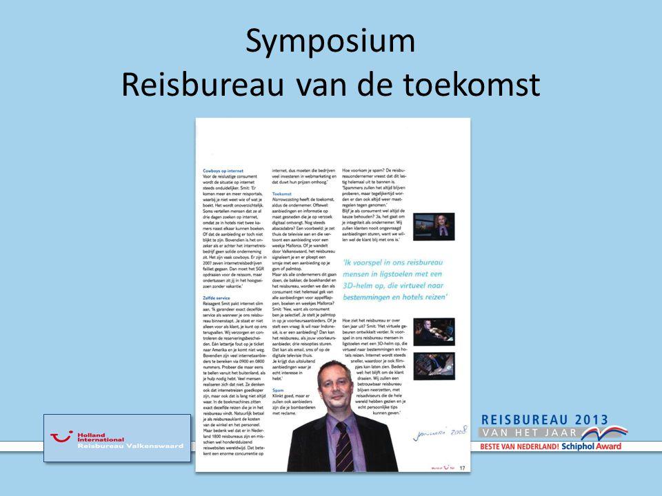Symposium Reisbureau van de Toekomst 10 september 2013 Jaarbeurs Utrecht