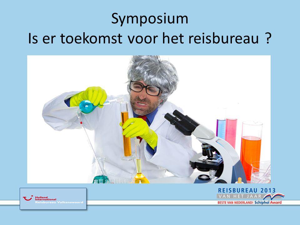 Symposium Is er toekomst voor het reisbureau . Inleiding Kort voorstellen Vroeger En toen.