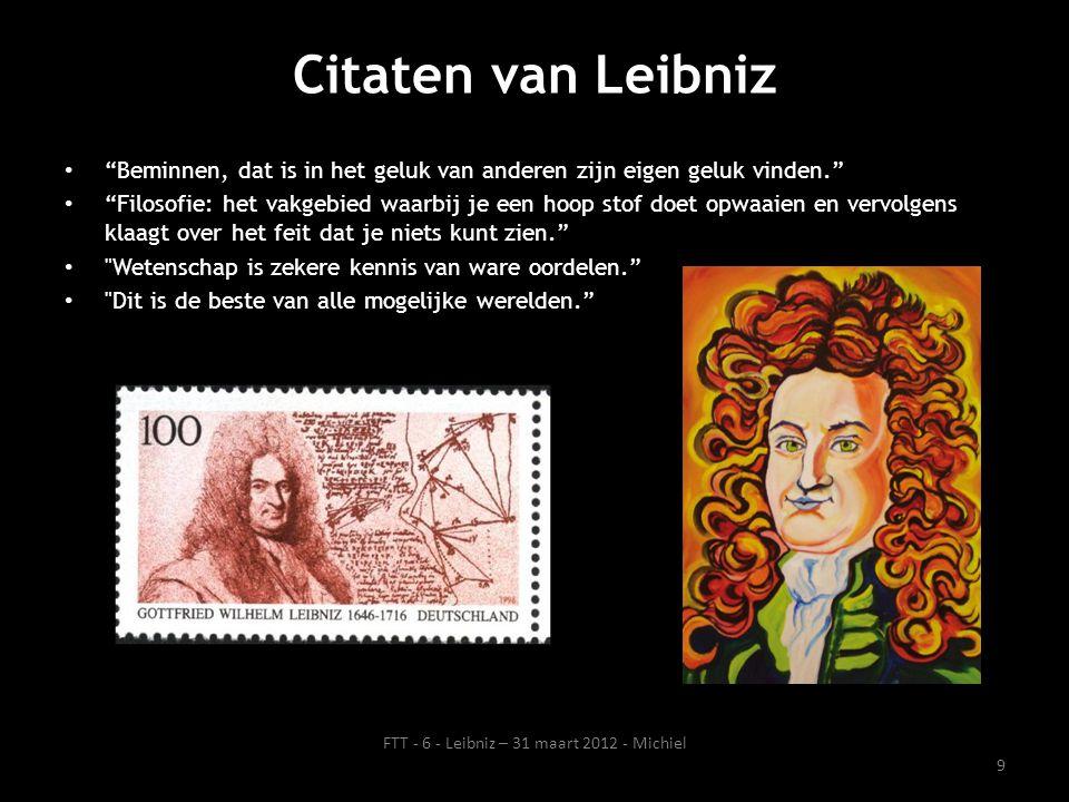 """Citaten van Leibniz """"Beminnen, dat is in het geluk van anderen zijn eigen geluk vinden."""" """"Filosofie: het vakgebied waarbij je een hoop stof doet opwaa"""
