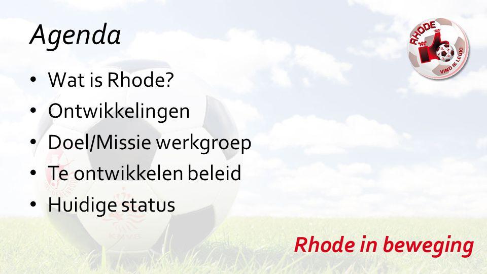 Agenda Wat is Rhode? Ontwikkelingen Doel/Missie werkgroep Te ontwikkelen beleid Huidige status