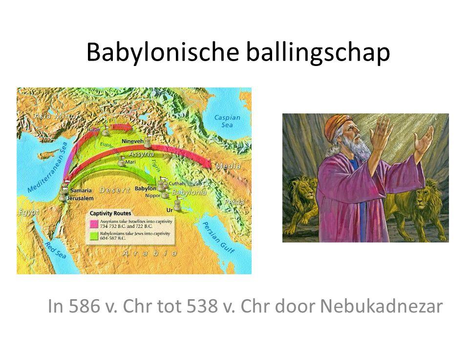 Babylonische ballingschap In 586 v. Chr tot 538 v. Chr door Nebukadnezar