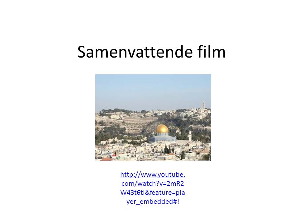 Samenvattende film http://www.youtube. com/watch?v=2mR2 W43t6tI&feature=pla yer_embedded#!