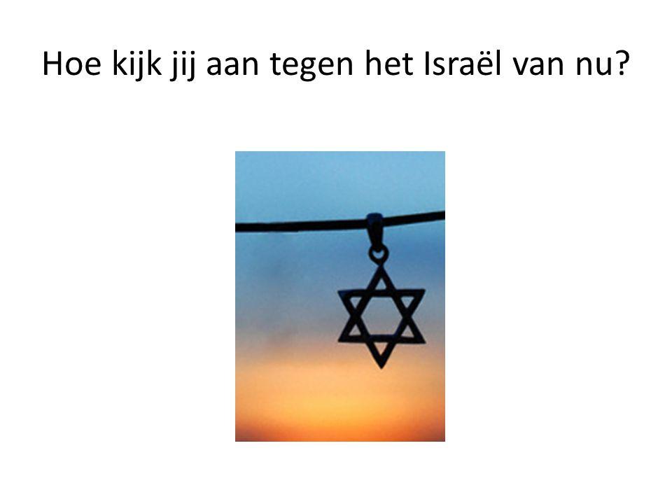 Hoe kijk jij aan tegen het Israël van nu?
