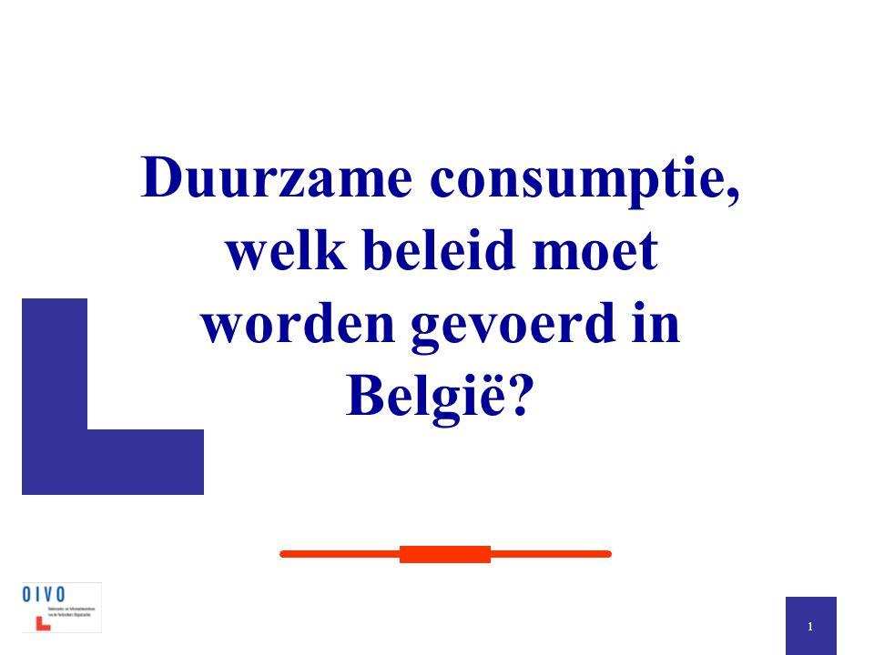 Duurzame consumptie, welk beleid moet worden gevoerd in België? 1