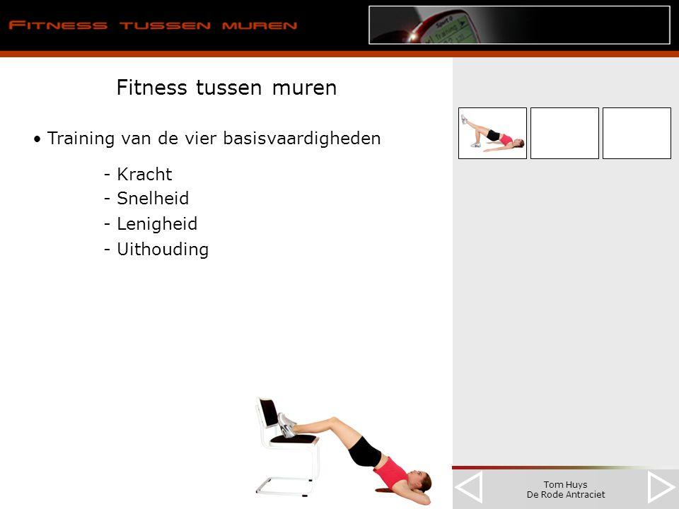 Tom Huys De Rode Antraciet Fitness tussen muren Training van de vier basisvaardigheden - Kracht - Lenigheid - Uithouding - Snelheid