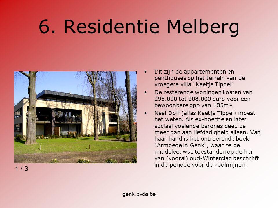 genk.pvda.be 6. Residentie Melberg Dit zijn de appartementen en penthouses op het terrein van de vroegere villa