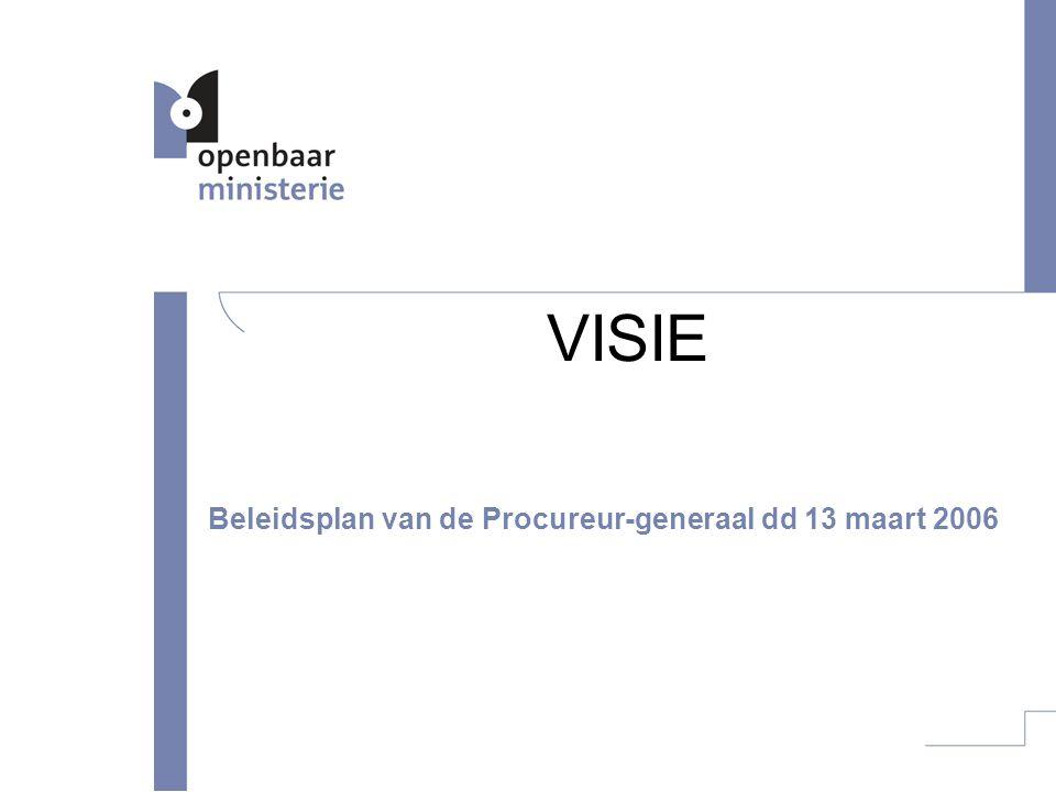 VISIE Beleidsplan van de Procureur-generaal dd 13 maart 2006