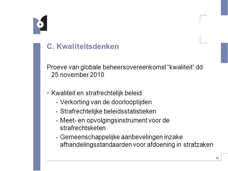 """13 C. Kwaliteitsdenken Proeve van globale beheersovereenkomst """"kwaliteit"""" dd 25 november 2010 Kwaliteit en strafrechtelijk beleid -Verkorting van de d"""