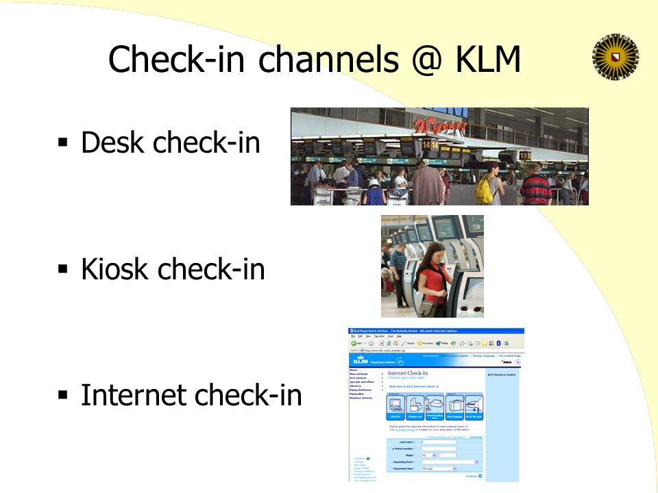 Check-in KLM  Desk check-in  Kiosk check-in  Internet check-in