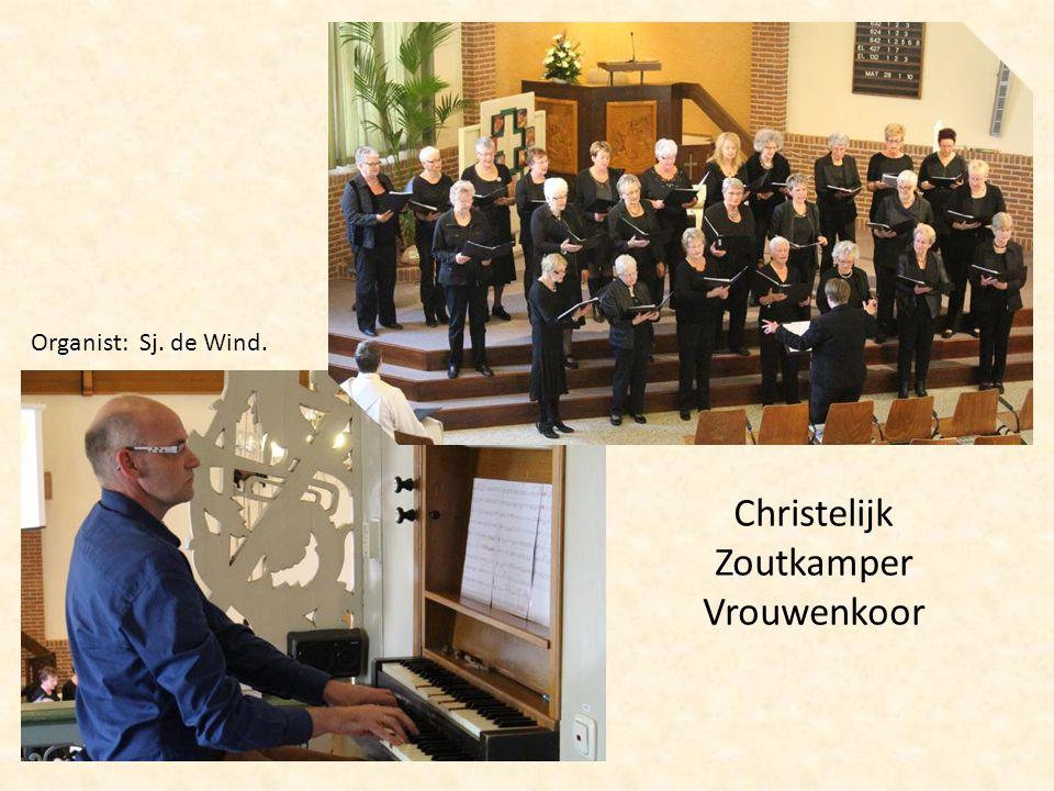 Christelijk Zoutkamper Vrouwenkoor Organist: Sj. de Wind.