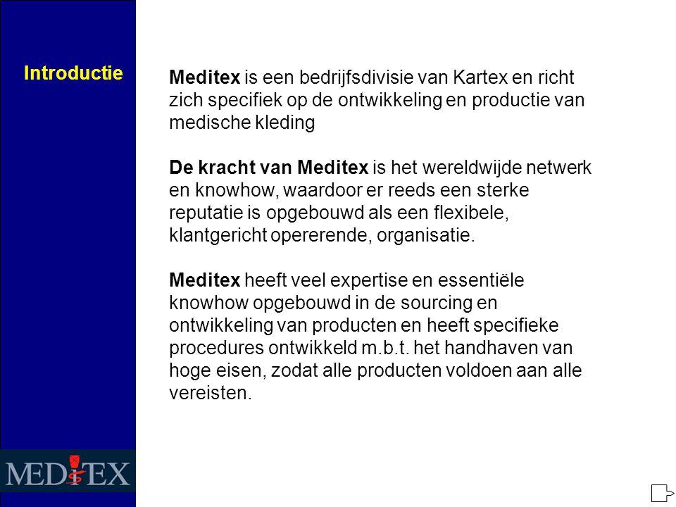 Introductie Meditex is een bedrijfsdivisie van Kartex en richt zich specifiek op de ontwikkeling en productie van medische kleding De kracht van Meditex is het wereldwijde netwerk en knowhow, waardoor er reeds een sterke reputatie is opgebouwd als een flexibele, klantgericht opererende, organisatie.