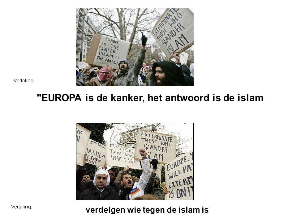 De islam zal de wereld overheersen Naar de hel met de vrijheid Vertaling:
