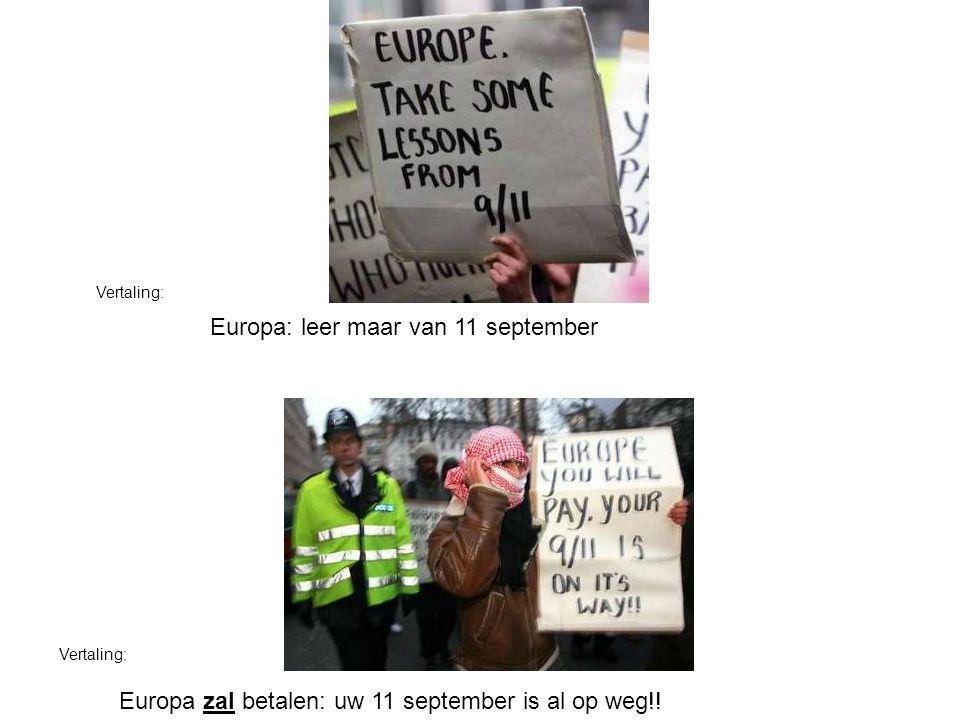 Europa: leer maar van 11 september Europa zal betalen: uw 11 september is al op weg!! Vertaling: