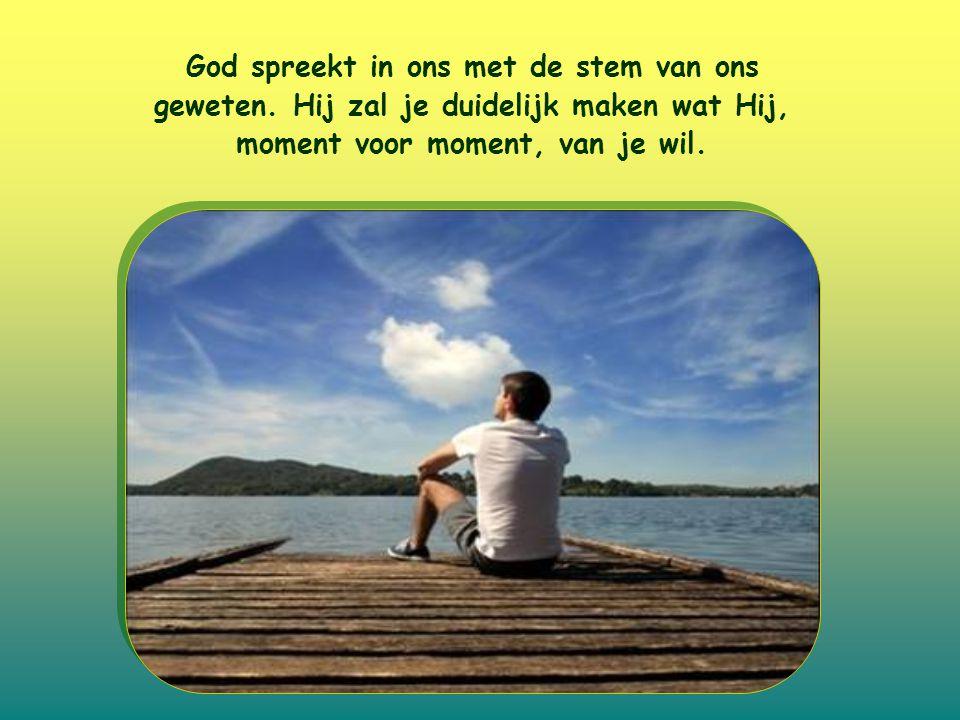 God spreekt in ons met de stem van ons geweten.