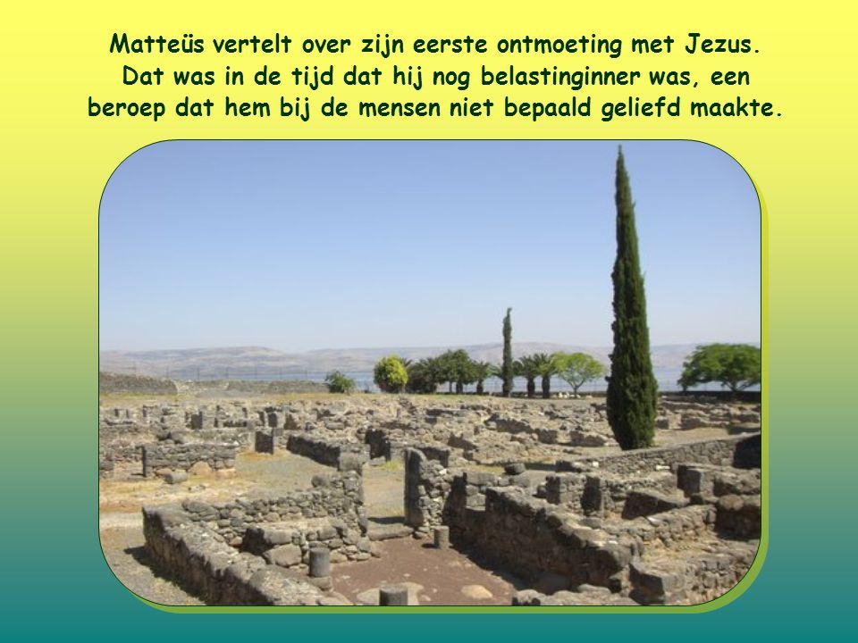 Matteüs vertelt over zijn eerste ontmoeting met Jezus.