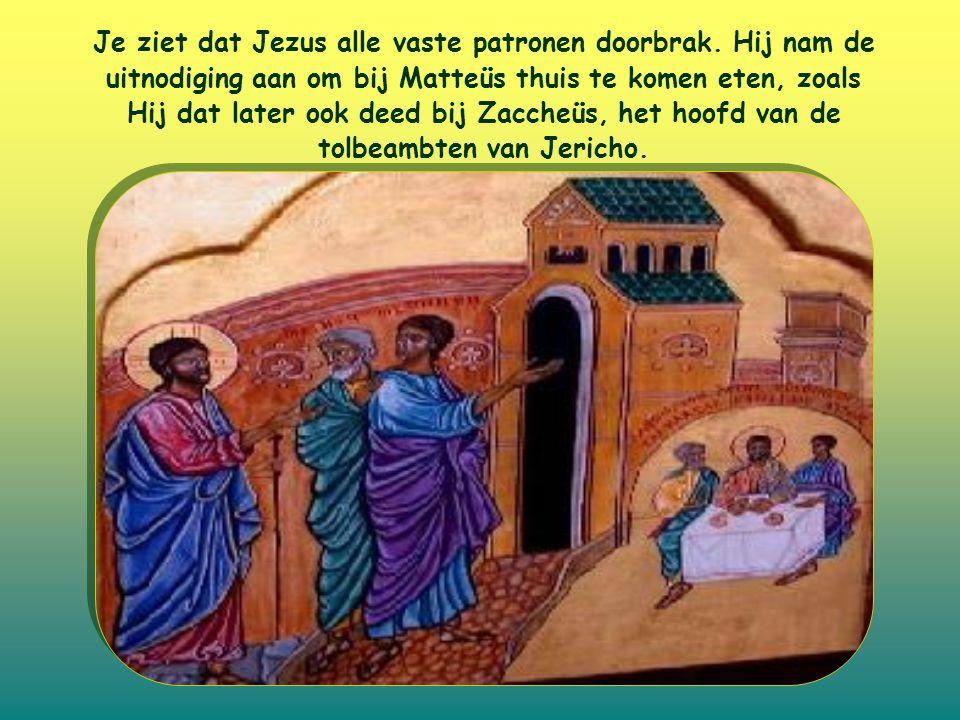 Je ziet dat Jezus alle vaste patronen doorbrak.