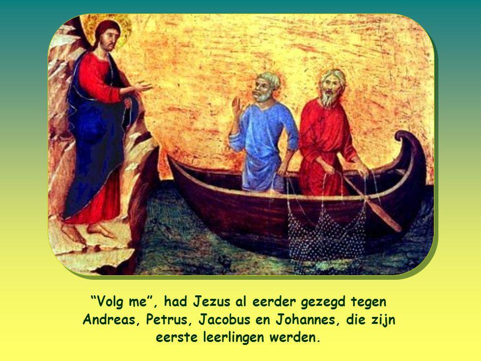 Volg me , had Jezus al eerder gezegd tegen Andreas, Petrus, Jacobus en Johannes, die zijn eerste leerlingen werden.