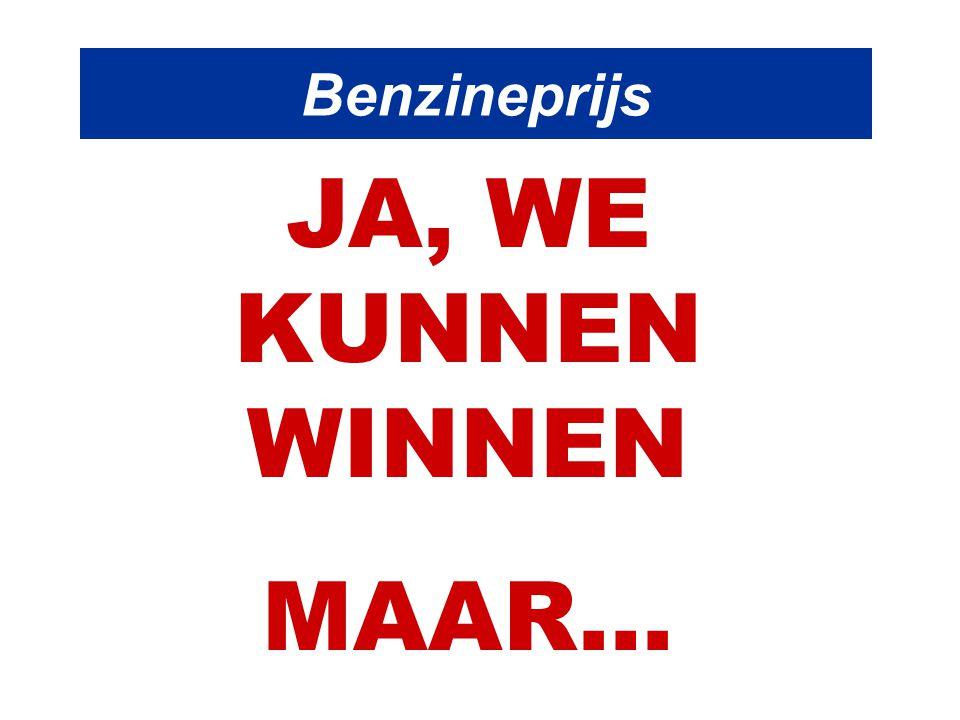 Benzineprijs JA, WE KUNNEN WINNEN MAAR…