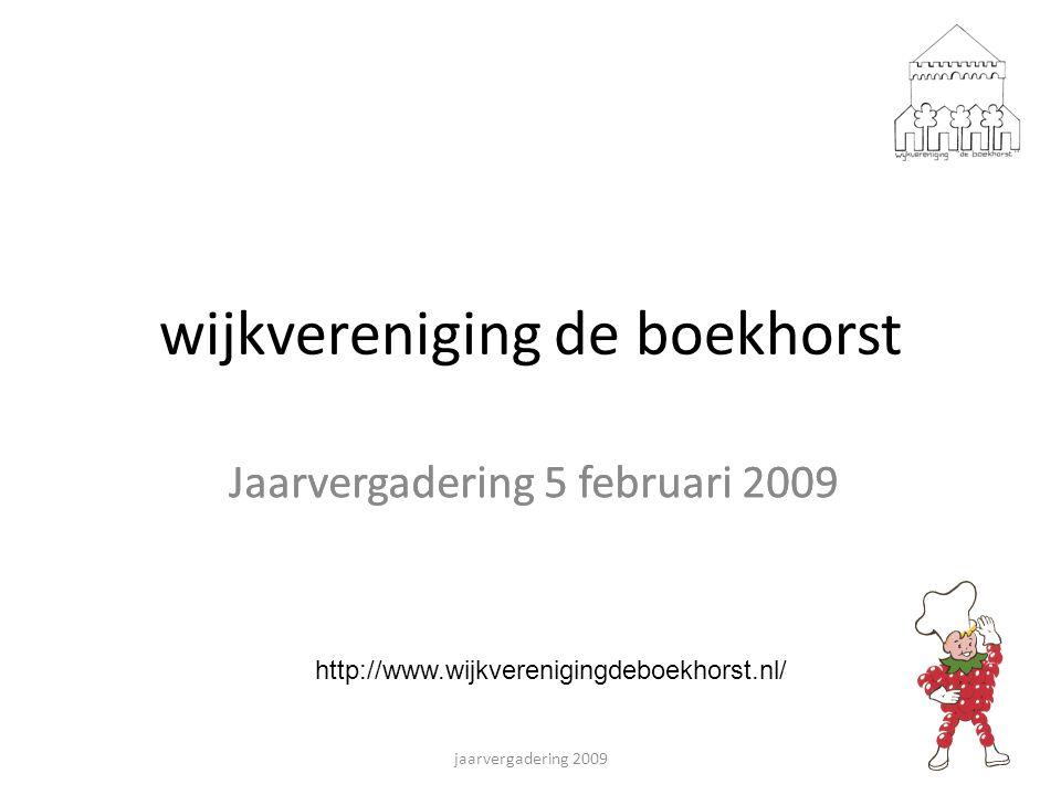 wijkvereniging de boekhorst Jaarvergadering 5 februari 2009 jaarvergadering 2009 Jaarvergadering 5 februari 2009 http://www.wijkverenigingdeboekhorst.nl/