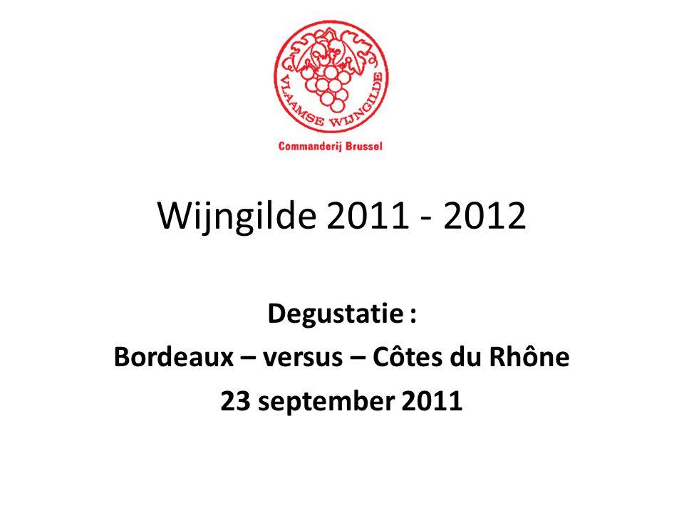 Wijngilde 2011 - 2012 Degustatie : Bordeaux – versus – Côtes du Rhône 23 september 2011