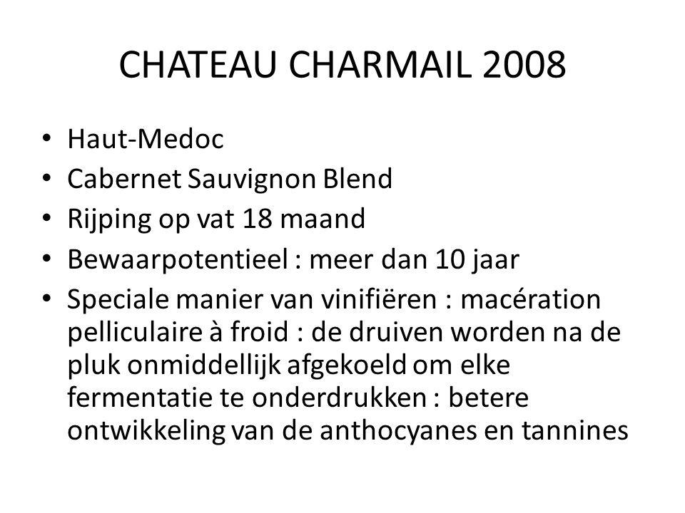 CHATEAU CHARMAIL 2008 Haut-Medoc Cabernet Sauvignon Blend Rijping op vat 18 maand Bewaarpotentieel : meer dan 10 jaar Speciale manier van vinifiëren :