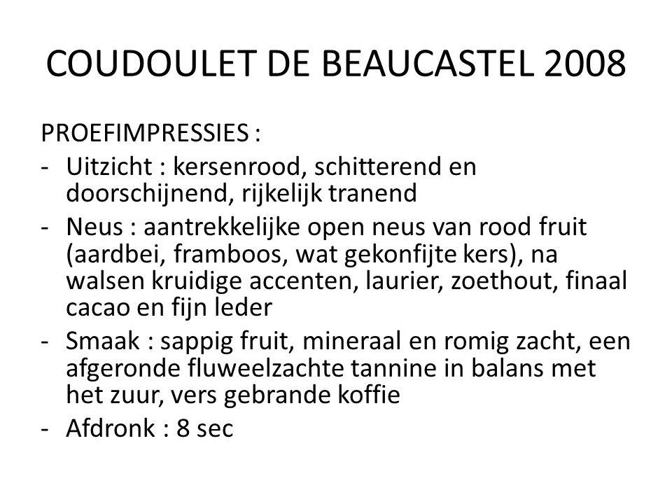 COUDOULET DE BEAUCASTEL 2008 PROEFIMPRESSIES : -Uitzicht : kersenrood, schitterend en doorschijnend, rijkelijk tranend -Neus : aantrekkelijke open neu